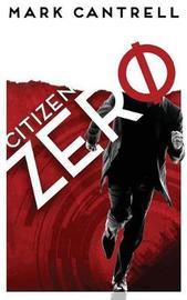 Citizen Zero by Mark Cantrell image