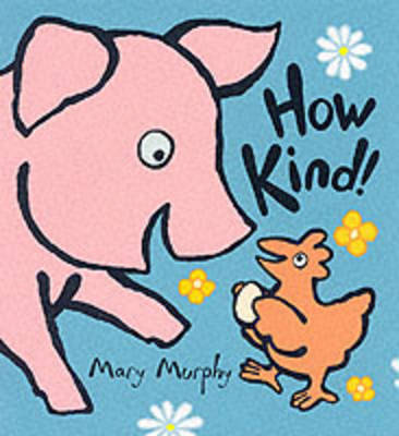 How Kind! by Mary Murphy image