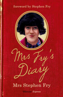 Mrs Fry's Diary by Stephen Fry