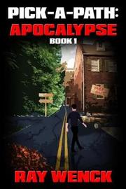Pick-A-Path Apocalypse by Ray Wenck