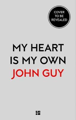 My Heart is My Own by John Guy image