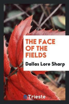 The Face of the Fields by Dallas Lore Sharp image