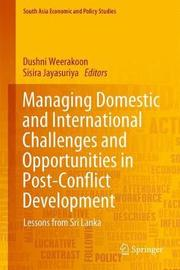 Managing Domestic and International Challenges and Opportunities in Post-Conflict Development