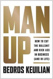 Man Up by Bedros Keuilian