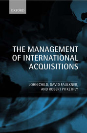 The Management of International Acquisitions by John Child