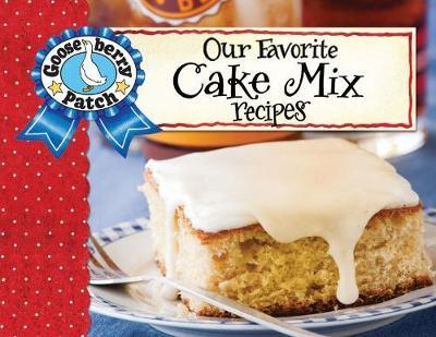 Our Favorite Cake Mix Recipes by Gooseberry Patch