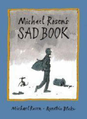 Michael Rosen's Sad Book (Smarties Silver Award Winner) by Michael Rosen image