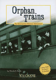 Orphan Trains: An Interactive History Adventure by Elizabeth Raum