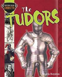History from Objects: The Tudors by Angela Royston image