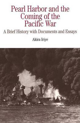 Pearl Harbor and the Coming of the Pacific War by Akira Iriye