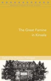 The Great Famine in Kinsale by Catherine Frances Flanagan