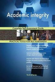 Academic Integrity Complete Self-Assessment Guide by Gerardus Blokdyk