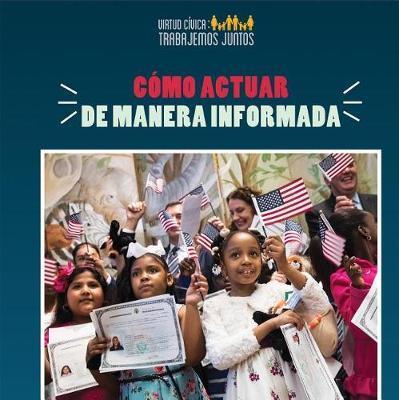 C mo Actuar de Manera Informada (How to Take Informed Action) by Joshua Turner