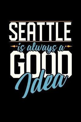 Seattle Is Always a Good Idea by Dennex Publishing