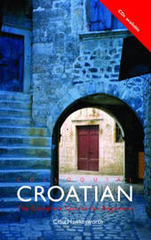 Colloquial Croatian: The Complete Course for Beginners by Celia Hawkesworth image