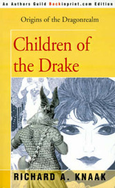 Children of the Drake: Origins of the Dragonrealm by Richard A Knaak image