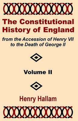 The Constitutional History of England from the Accession of Henry VII to the Death of George II (Volume Two) by Henry Hallama image
