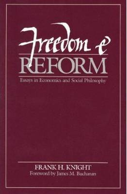 Freedom and Reform by Frank H Knight