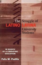 The Struggle of Latino/Latina University Students by Felix M. Padilla image