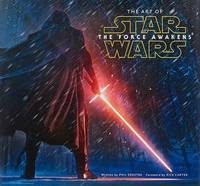 Art of Star Wars: The Force Awakens by Phil Szostak