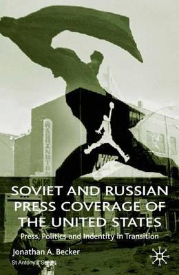 Soviet and Russian Press Coverage of the United States by Jonathan A. Becker image