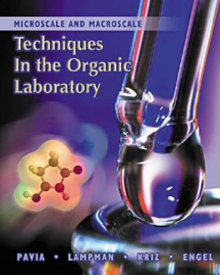 Microscale and Macroscale Techniques in the Organic Laboratory by Randall G Engel