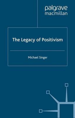 The Legacy of Positivism by Michael Singer image