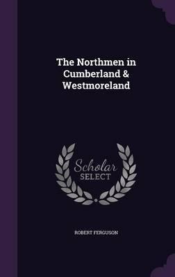 The Northmen in Cumberland & Westmoreland by Robert Ferguson image
