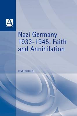 Nazi germany 1933 - 1945 Faith and annihilation by Jost Dulffer image