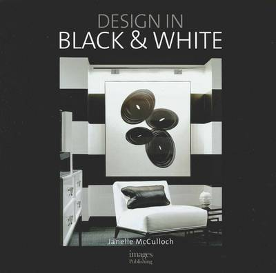 Monochrome: Design in Black & White by Janelle McCulloch image