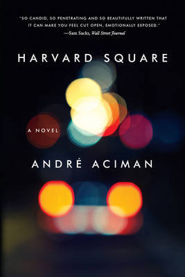 Harvard Square by Andre Aciman