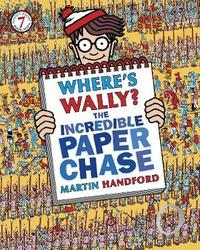 Where's Wally? The Incredible Paper Chase by Martin Handford