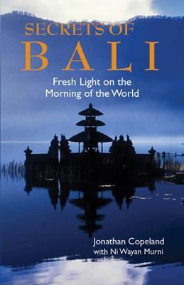 Secrets Of Bali by Jonathan Copeland