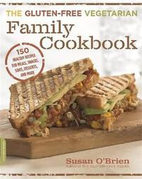 The Gluten-Free Vegetarian Family Cookbook by Susan O'Brien