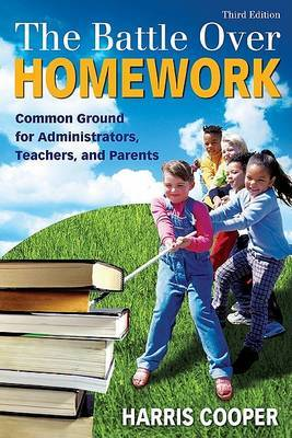 The Battle Over Homework by Harris M Cooper