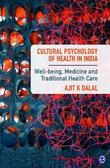 Cultural Psychology of Health in India by Ajit K Dalal