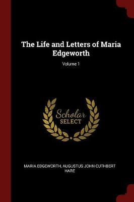 The Life and Letters of Maria Edgeworth; Volume 1 by Maria Edgeworth image