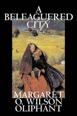 A Beleaguered City by Margaret O. (Wilson) Oliphant image