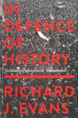 In Defence Of History by Richard J Evans