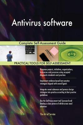 AntiVirus Software Complete Self-Assessment Guide by Gerardus Blokdyk