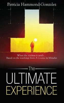 The Ultimate Experience by Patricia Hammond-Gonzalez image