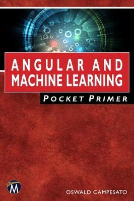 Angular and Machine Learning Pocket Primer by Oswald Campesato