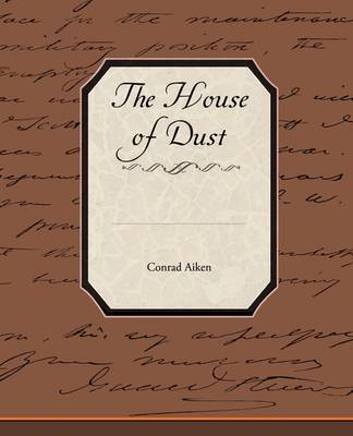The House of Dust by Conrad Aiken image