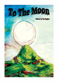 To the Moon: A Multicultural Assembly Book by Timothy R. Hughes