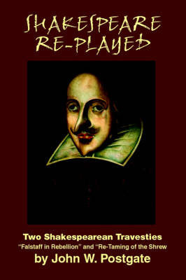 Shakespeare Re-Played by John W. Postgate