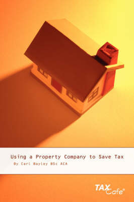 Using a Property Company to Save Tax by Carl Bayley
