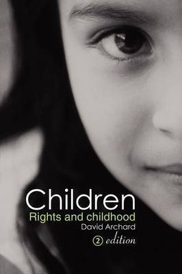 Children: Rights and Childhood by David Archard