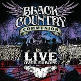 Live Over Europe (2LP) by Black Country Communion