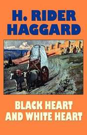 Black Heart and White Heart by H.Rider Haggard image