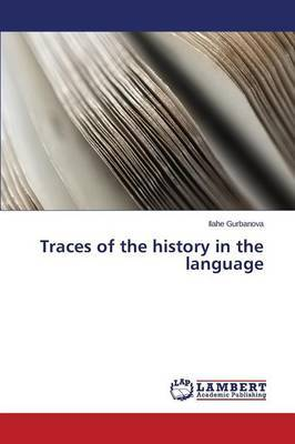 Traces of the History in the Language by Gurbanova Ilahe